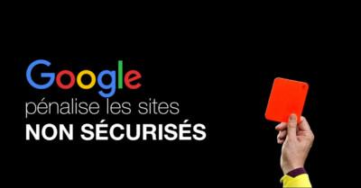 Google pénalises les sites non sécurisés